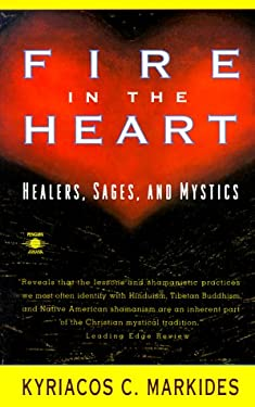 Fire in the Heart: Healers, Sages, and Mystics 9780140192858