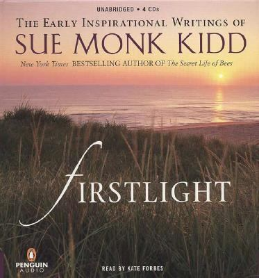 Firstlight: The Early Inspirational Writings of Sue Monk Kidd 9780143059387