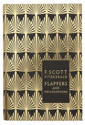 Flappers and Philosophers: The Collected Short Stories of F. Scott Fitzgerald. 9780141194103