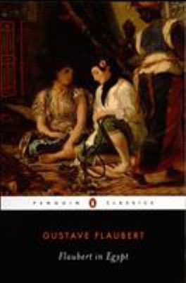 Flaubert in Egypt: A Sensibility on Tour 9780140435825