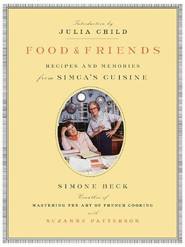 Food and Friends: Recipes and Memories from Simca's Cuisine 9780140178173