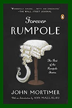 Forever Rumpole: The Best of the Rumpole Stories 9780143122142