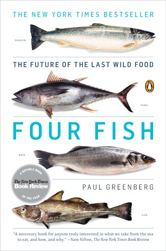 Four Fish: The Future of the Last Wild Food 9780143119463