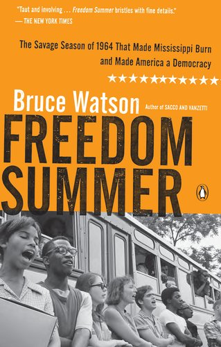 Freedom Summer: The Savage Season of 1964 That Made Mississippi Burn and Made America a Democracy 9780143119432