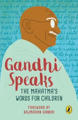 Gandhi Speaks: The Mahatma's Words for Children 9780143330479