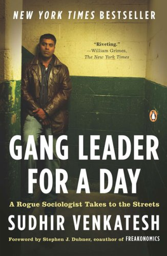 Gang Leader for a Day: A Rogue Sociologist Takes to the Streets 9780143114932