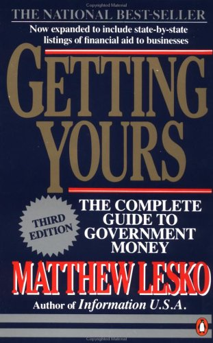 Getting Yours: The Complete Guide to Government Money 9780140467604