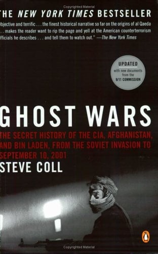 Ghost Wars: The Secret History of the CIA, Afghanistan, and Bin Laden, from the Soviet Invasion to September 10, 2001 9780143034667