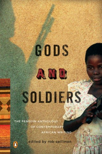 Gods and Soldiers: The Penguin Anthology of Contemporary African Writing 9780143114734