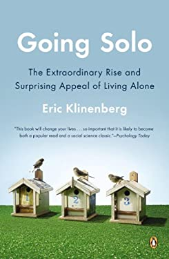 Going Solo: The Extraordinary Rise and Surprising Appeal of Living Alone 9780143122777