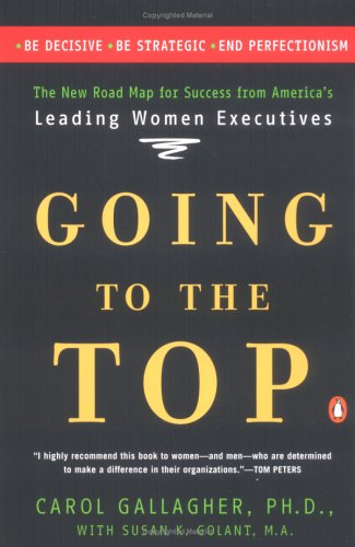 Going to the Top: A Road Map for Success from America's Leading Women Executives 9780140298413