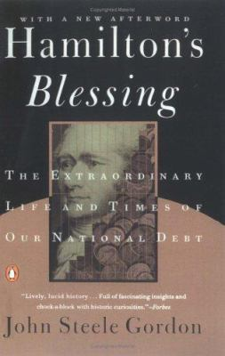 Hamilton's Blessing: The Extraordinary Life and Times of Our National Debt 9780140270150