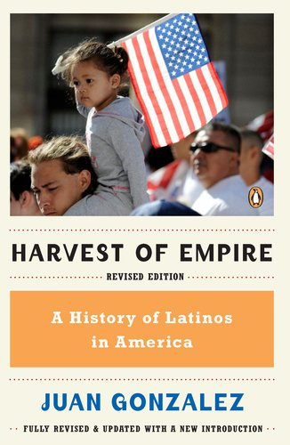 Harvest of Empire: A History of Latinos in America 9780143119289