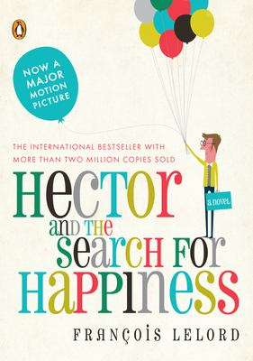Hector and the Search for Happiness 9780143118398