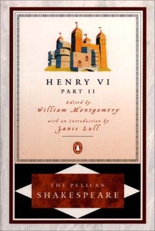 Henry VI, Part 2 - Shakespeare, William / Montgomery, William / Braunmuller, A. R.