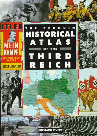 Historical Atlas of the Third Reich, the Penguin 9780140513301