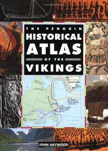 The Penguin Historical Atlas of the Vikings the Penguin Historical Atlas of the Vikings 9780140513288
