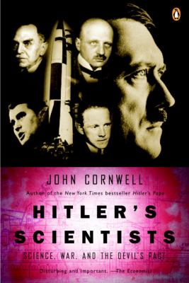 Hitler's Scientists: Science, War, and the Devil's Pact 9780142004807