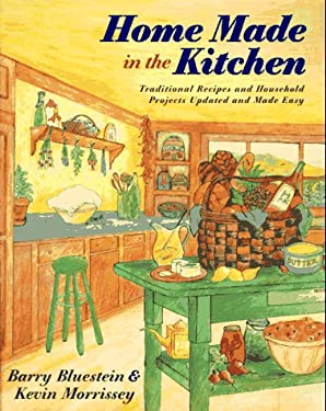 Home Made in the Kitchen: Traditional Recipes and Household Projects Updated and Madeeasy 9780140260571