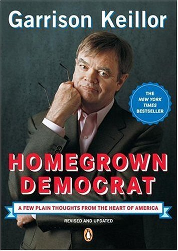 Homegrown Democrat: A Few Plain Thoughts from the Heart of America 9780143037682