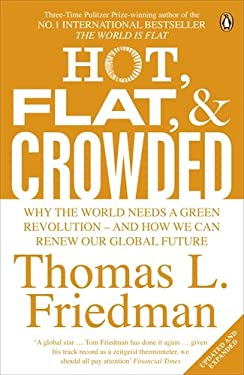 Hot, Flat, and Crowded: Why the World Needs a Green Revolution; And How We Can Renew Our Global Future 9780141036663