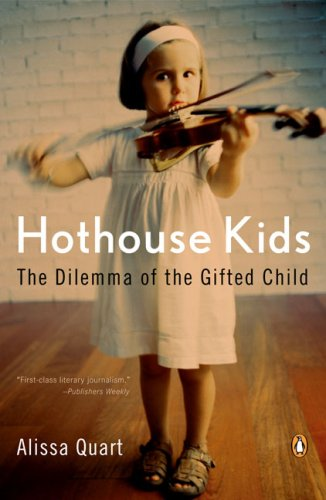 Hothouse Kids: How the Pressure to Succeed Threatens Childhood 9780143111917