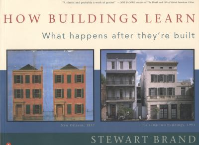How Buildings Learn: What Happens After They're Built 9780140139969