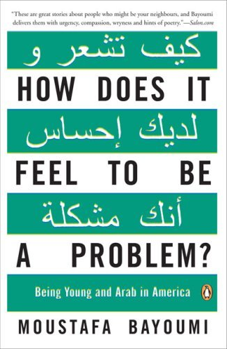 How Does It Feel to Be a Problem?: Being Young and Arab in America 9780143115410