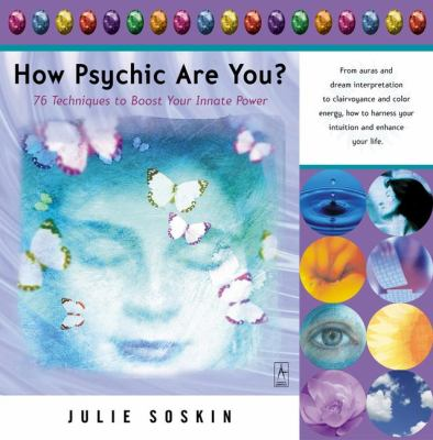How Psychic Are You?: 76 Techniques to Boost Your Innate Power 9780142196038