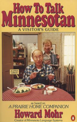 How to Talk Minnesotan: A Visitor's Guide 9780140092844