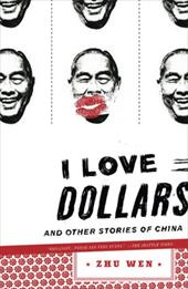 I Love Dollars: And Other Stories of China 436248