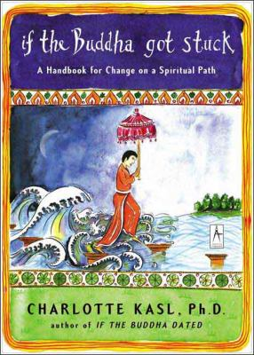 If the Buddha Got Stuck: A Handbook for Change on a Spiritual Path 9780142196281