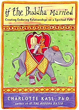 If the Buddha Married: Creating Enduring Relationships on a Spiritual Path 9780140196221