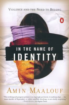 In the Name of Identity: Violence and the Need to Belong 9780142002575