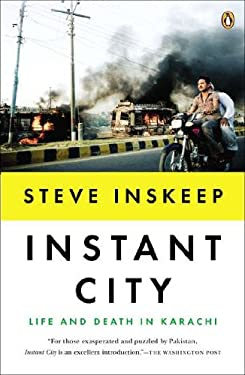 Instant City: Life and Death in Karachi 9780143122166