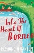 Into the Heart of Borneo: An Account of a Journey Made in 1983 to the Mountains of Batu Tiban with 9780140073973