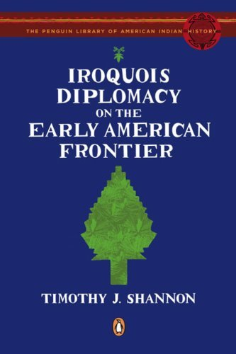 Iroquois Diplomacy on the Early American Frontier 9780143115298