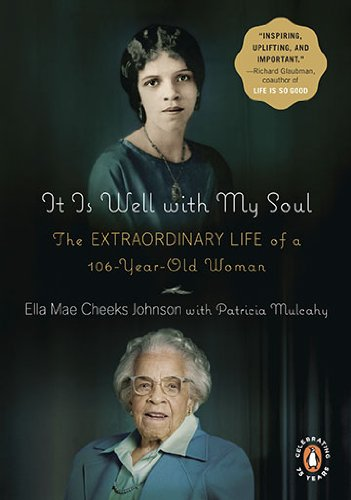 It Is Well with My Soul: The Extraordinary Life of a 106-Year-Old Woman 9780143117445