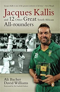 Jacques Kallis and 12 Other Great SA Cricket All-rounders 9780143538325