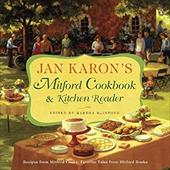 Jan Karon's Mitford Cookbook & Kitchen Reader: Recipes from Mitford Cooks, Favorite Tales from Mitford Books