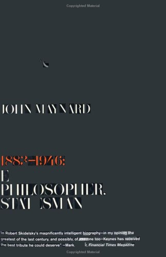 John Maynard Keynes: 1883-1946: Economist, Philosopher, Statesman 9780143036159