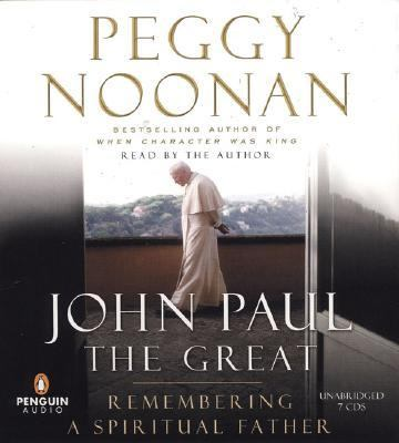 John Paul the Great: Remembering a Spiritual Father 9780143058298