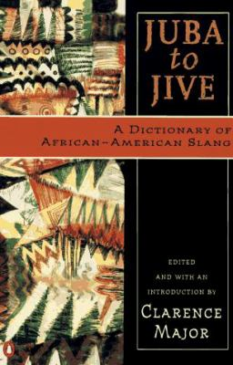 Juba to Jive: 2a Dictionary of African-American Slang 9780140513066