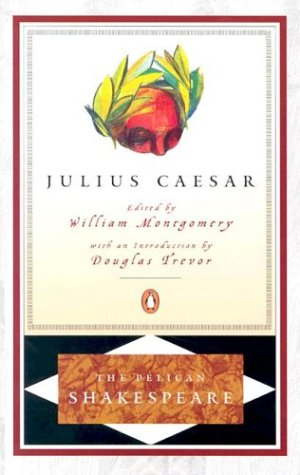 Julius Caesar - Shakespeare, William / Montgomery, William / Braunmuller, A. R.