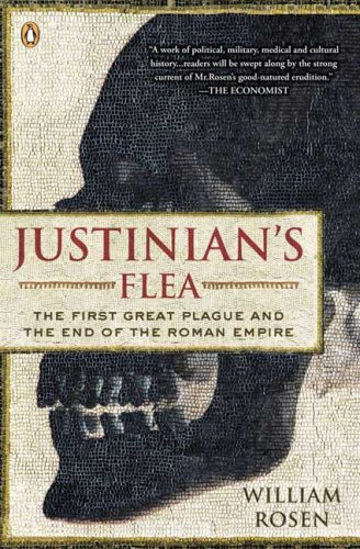 Justinian's Flea: The First Great Plague and the End of the Roman Empire 9780143113812