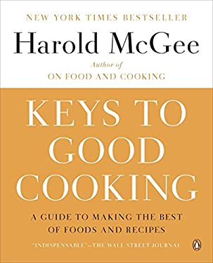 Keys to Good Cooking: A Guide to Making the Best of Foods and Recipes 9780143122319