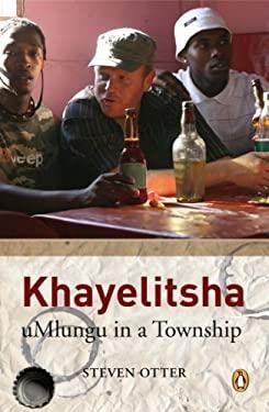 Khayelitsha: uMlungu in a Township 9780143025474