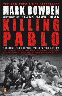 Killing Pablo: The Hunt for the World's Greatest Outlaw 9780142000953