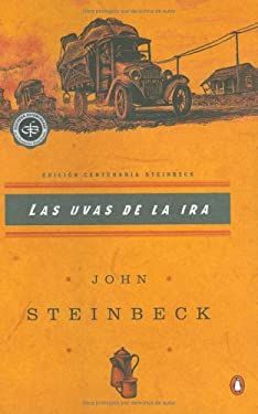Las Uvas de La IRA: (Spanish Language Edition of the Grapes of Wrath) = Grapes of Wrath 9780142002537