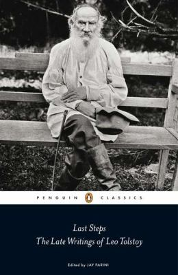 Last Steps: The Late Writings of Leo Tolstoy 9780141191195